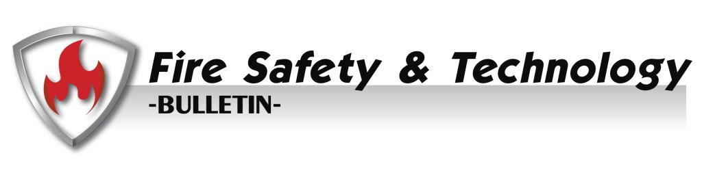 Fire Safety & Technology Bulletin